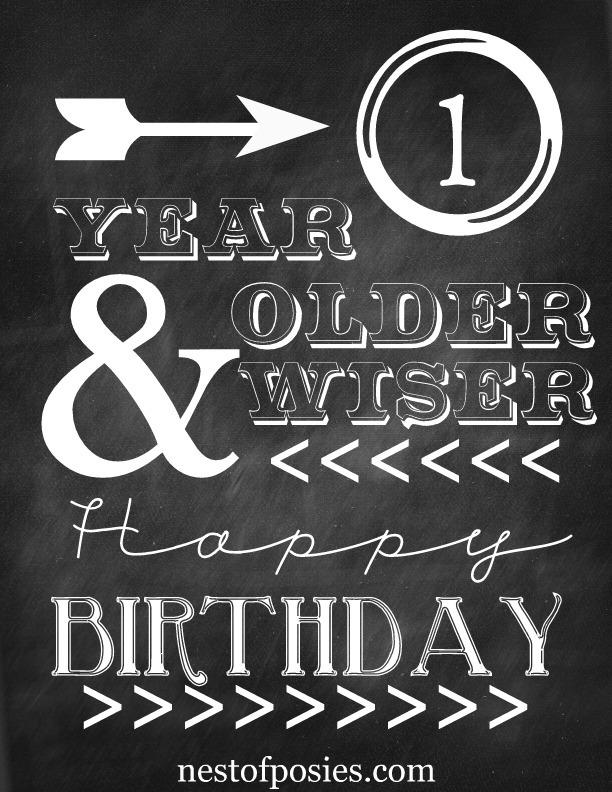 one year older birthday chalkboard printable via Nest of Posies