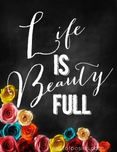 Life is Beauty Full Chalkboard Printable
