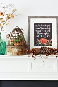 Make it be beautiful Autumn printable and Fall mantel